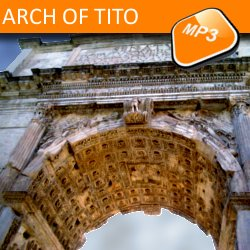 The mp3 audio visit Arch of Titus